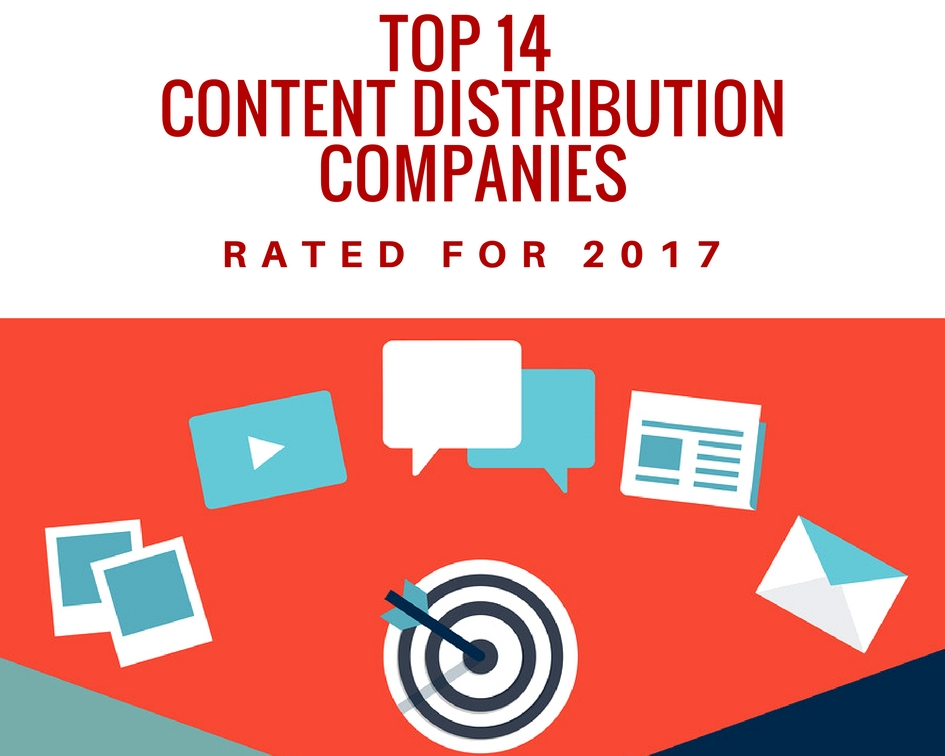 Top 14 Content Distribution Companies, Rated for 2017