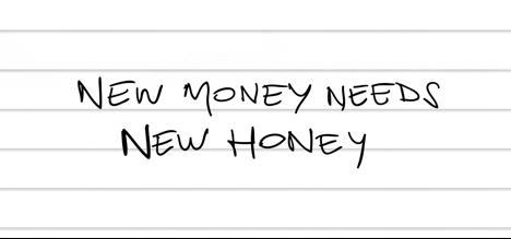 New money needs new money.