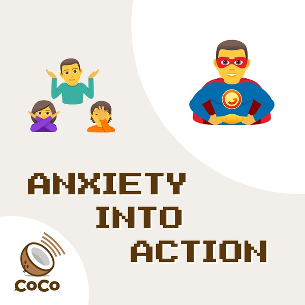 Anxiety into action