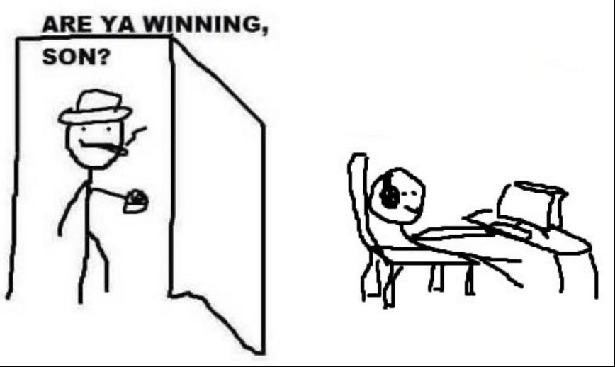 Are ya winning