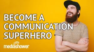 Communication superhero