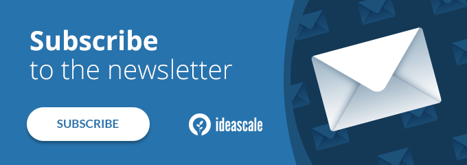 Subscribe to the IdeaScale newsletter.